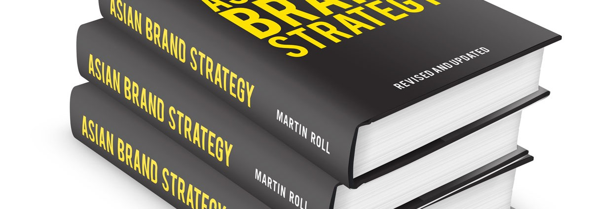 Asian Brand Strategy - Revised and Updated - Martin Roll - 6