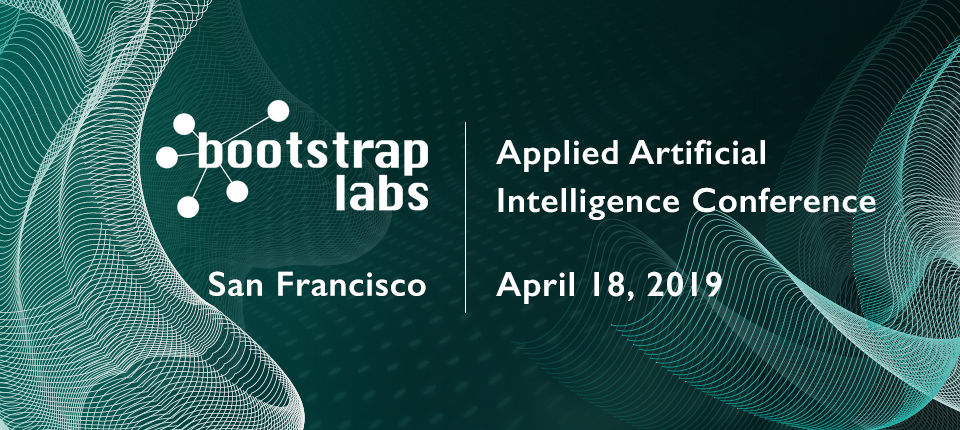 BootstrapLabs Applied Artificial Intelligence Conference